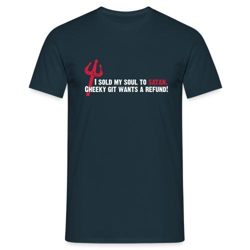 I sold my soul to satan... - Men's T-Shirt