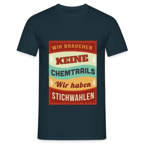 Chemtrails vs Stichwahl Spruch - Männer T-Shirt