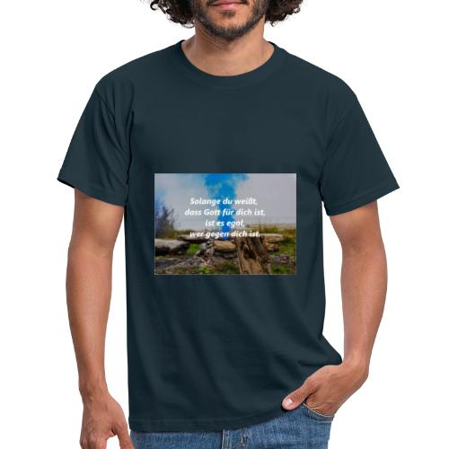 Wenn Gott für dich ist. - Männer T-Shirt