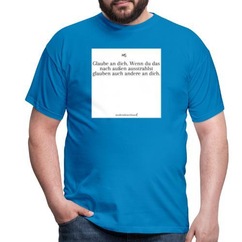 Glaube an dich - Männer T-Shirt