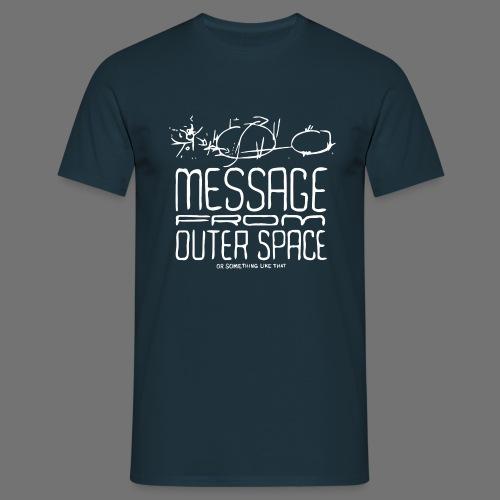 Message From Outer Space (valkoinen) - Miesten t-paita