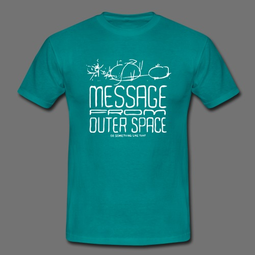 Message From Outer Space (white) - Men's T-Shirt