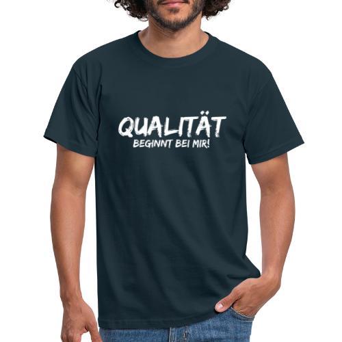 qualitaet beginnt bei mir white - Männer T-Shirt