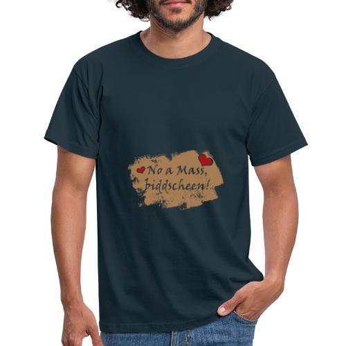 No a Mass biddscheen-Noch einen Liter Bier, bitte - Männer T-Shirt