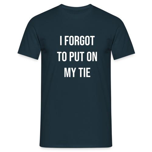 Krawatte vergessen anzuziehen? Krawattenzwang - Männer T-Shirt