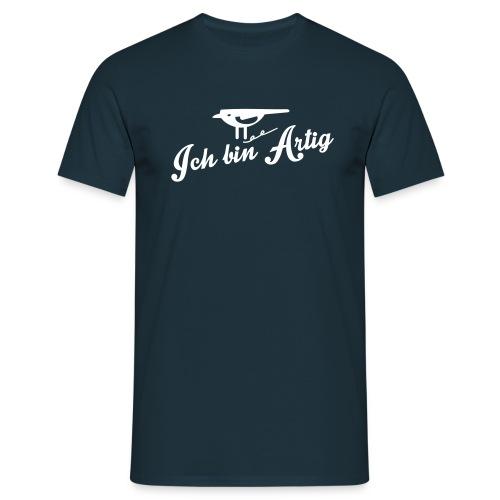 Ich bin Artig - Männer T-Shirt