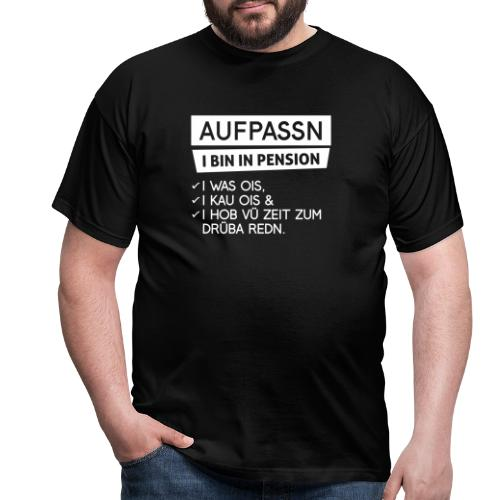 Aufpassn I bin in Pension