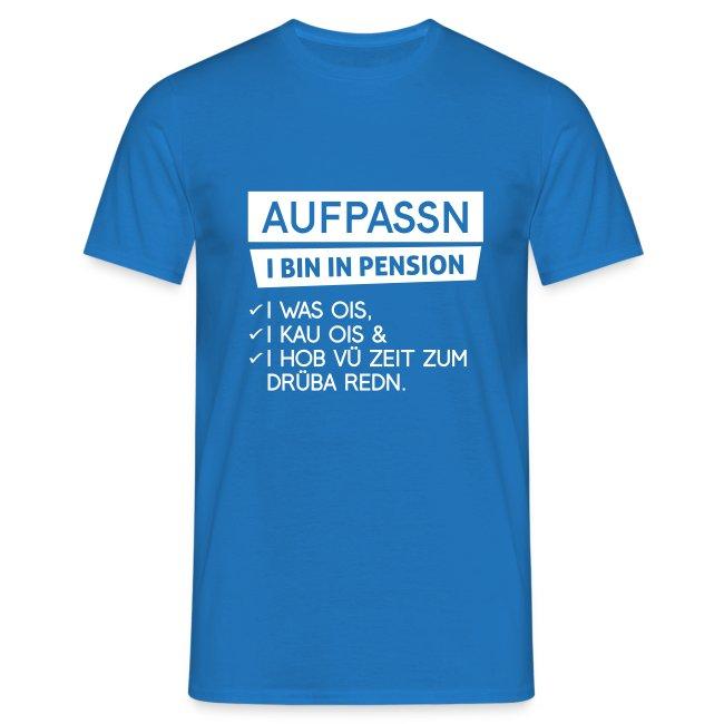 Vorschau: Aufpassn I bin in Pension - Männer T-Shirt