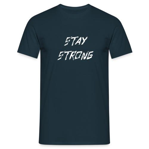 Stay Strong White - Männer T-Shirt