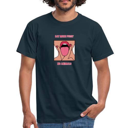 eat more pussy - Männer T-Shirt
