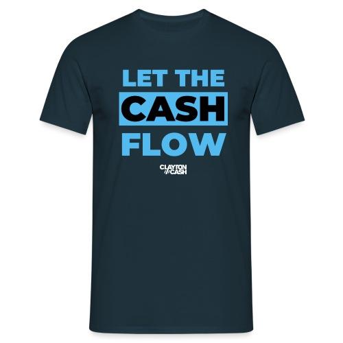 LET THE CASH FLOW - Mannen T-shirt