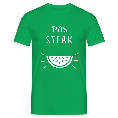 Idée cadeau Humoristique - PAS STEAK - T-shirt Homme