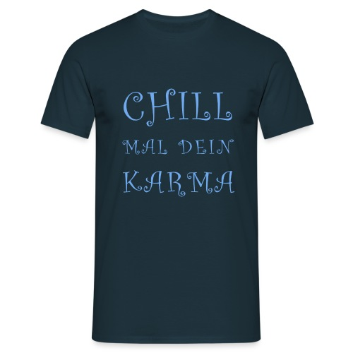 Chill Mal Dein Karma 2019 - Männer T-Shirt