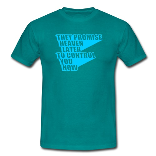 They Promise Heaven - Men's T-Shirt