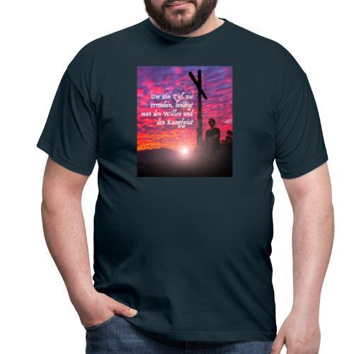 Um sein Ziel zu erreichen benötigt man den Willen - Männer T-Shirt