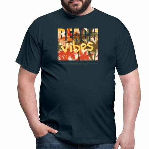 beach vibes street style - Männer T-Shirt