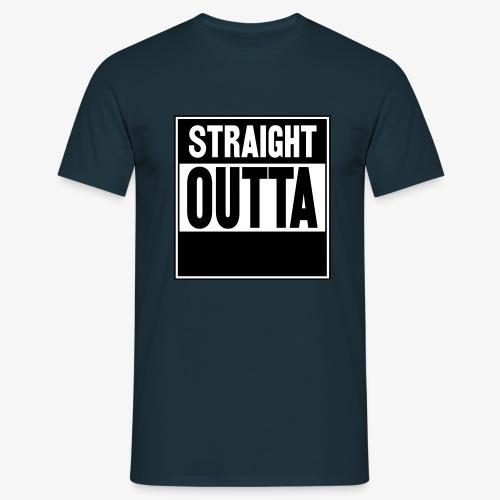 Straight Outta - T-shirt herr