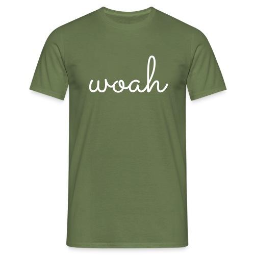 woah - Mannen T-shirt