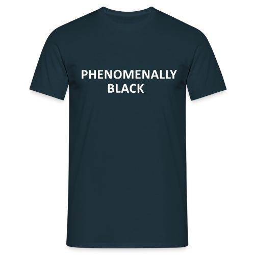 Phenomenally Black - Männer T-Shirt