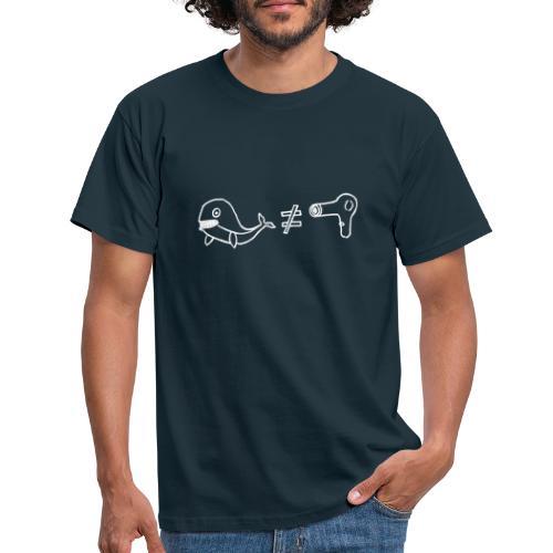 Wal ungleich Fön - Männer T-Shirt