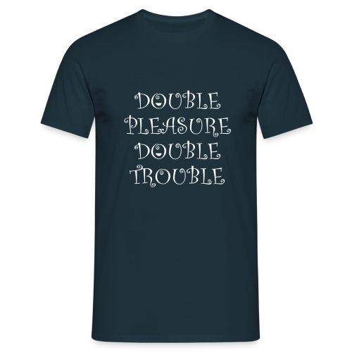 Double Pleasure Double Trouble curl white 1 - Männer T-Shirt