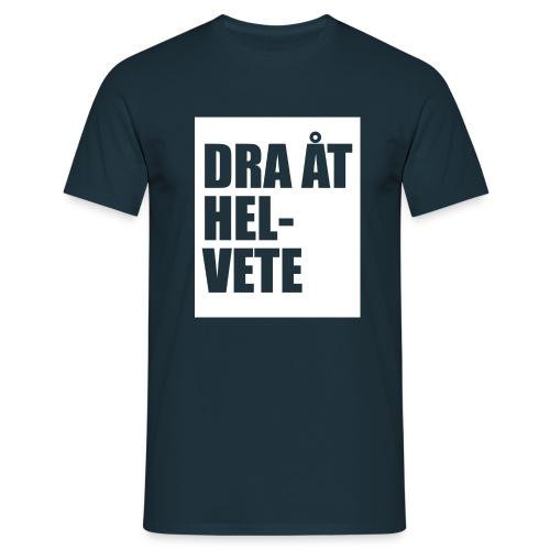 Dra åt helvete - T-shirt herr
