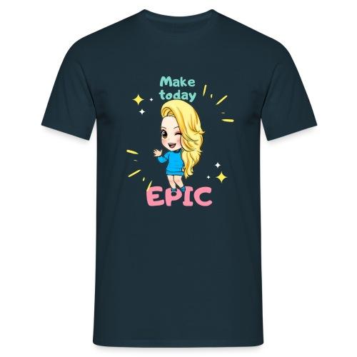 make today epic - T-shirt herr
