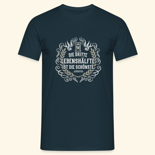 Sprüche T Shirt Die dritte Lebenshälfte - Männer T-Shirt