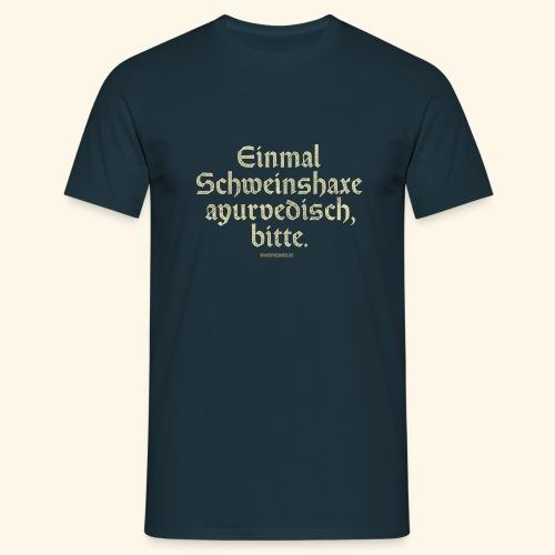 lustiges Sprüche T-Shirt Schweinshaxe ayurvedisch - Männer T-Shirt