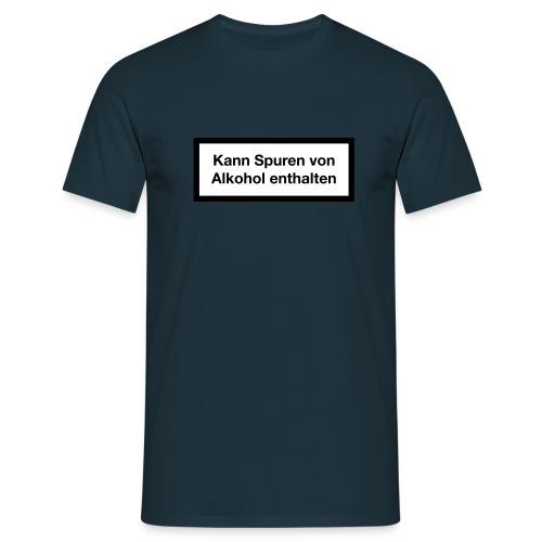 Warnhinweis - Kann Spuren Von Alkohol enthalten 2c - Männer T-Shirt