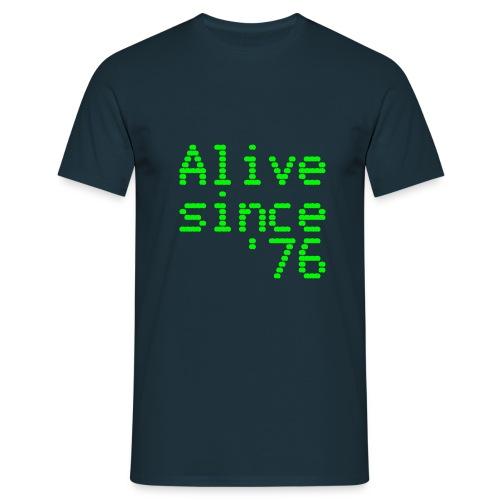Alive since '76. 40th birthday shirt - Men's T-Shirt