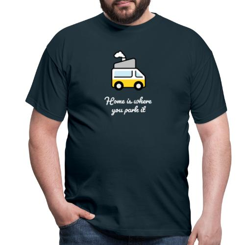 Home is where you park it - HELL - Männer T-Shirt