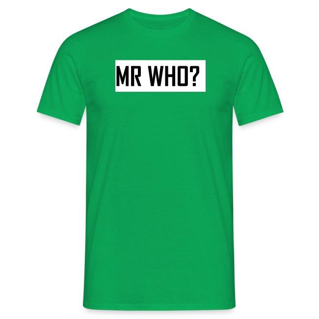 MR WHO?