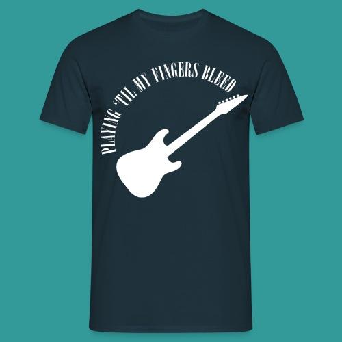 Playing 'Til My Fingers Bleed - Men's T-Shirt