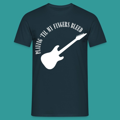 Playing 'Til My Fingers Bleed - Men's T-Shirt