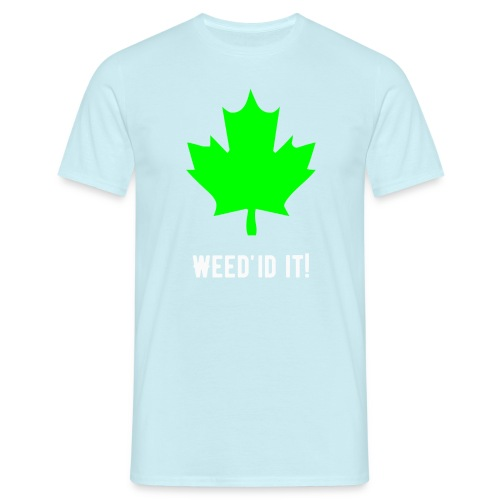 Weed'id it! - Men's T-Shirt