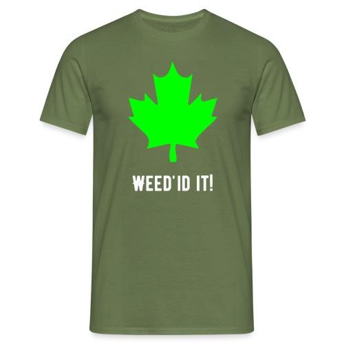 Weed'id it! - Men's T-Shirt
