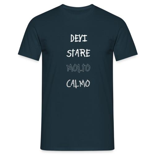 Devi stare molto calmo - Herre-T-shirt