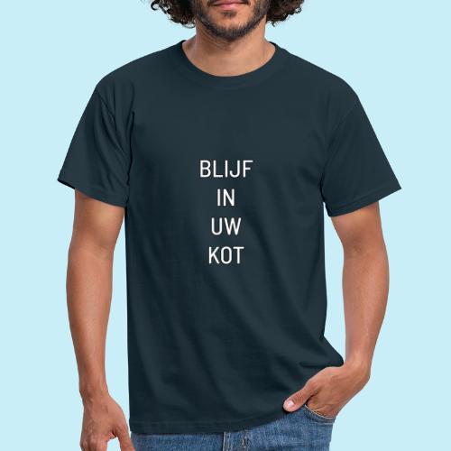 blijf in uw kot - T-shirt Homme