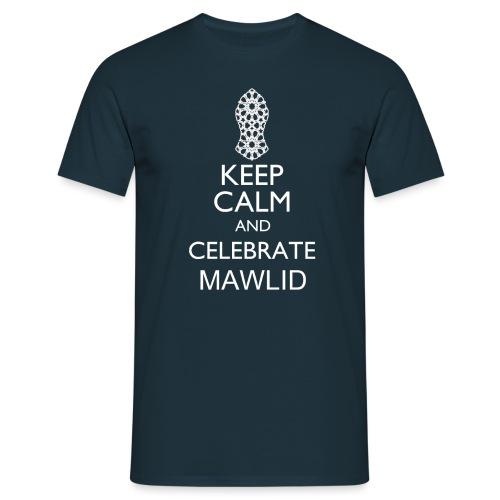Keep Calm Celebrate Mawlid - Men's T-Shirt