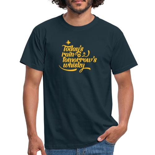 Todays's Rain Women's Tee - Quote to Front - Men's T-Shirt