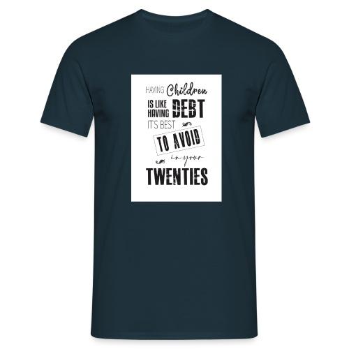 Hide in your 20s - Men's T-Shirt
