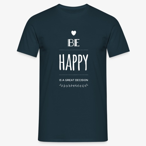 BE Happy ❤️ - Männer T-Shirt