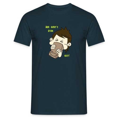 Mit geht's zum kotzen gut - Männer T-Shirt