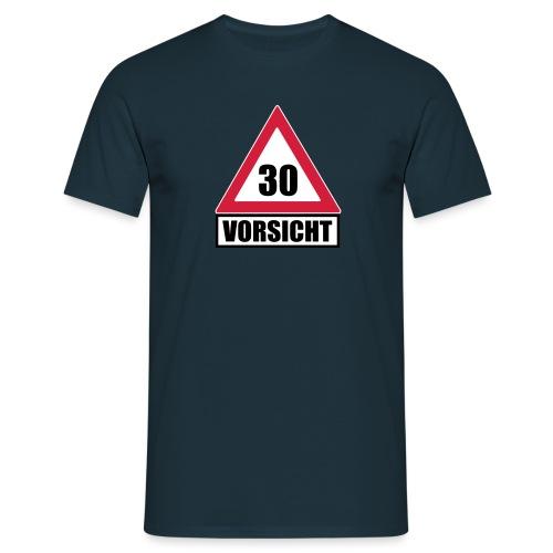 Vorsicht Achtung 30 - Männer T-Shirt