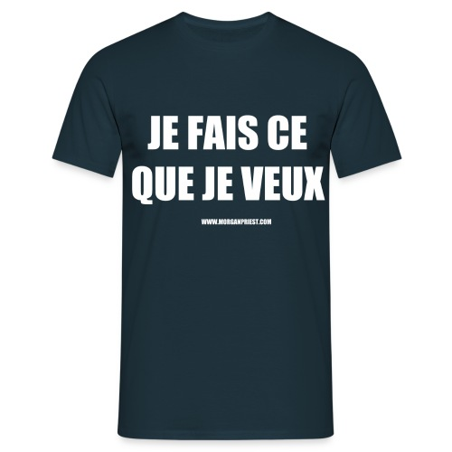 JE FAIS CE QUE JE VEUX - T-shirt Homme