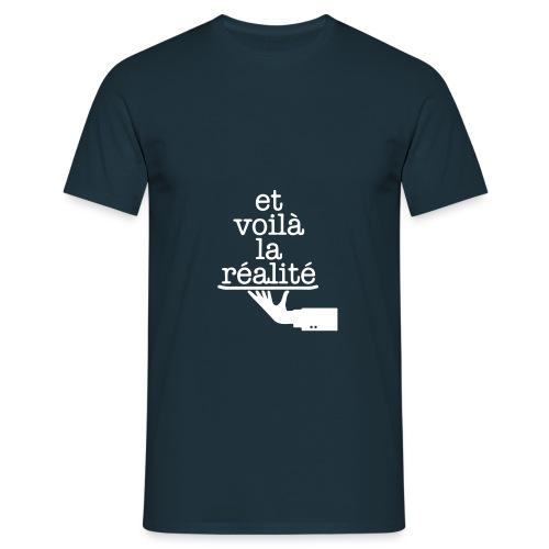 Et voilá la Réalite Französischer Spruch - Männer T-Shirt