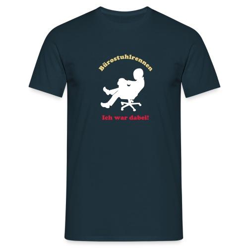 Bürostuhlrennen - ich war dabei by Lola - Männer T-Shirt