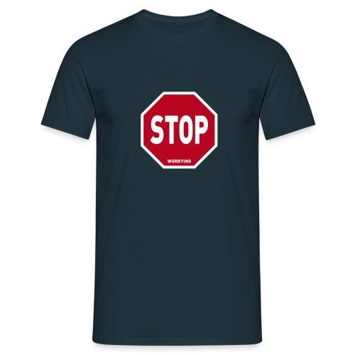 Stop Worrying - Men's T-Shirt