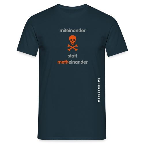 miteinander statt metheinander - Männer T-Shirt